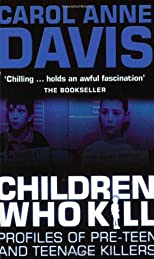 Children Who Kill: Profiles of Pre-teen and Teenage Killers (2003) (2003)