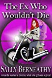 The Ex Who Wouldnt Die (Charleys Ghost Book 1)