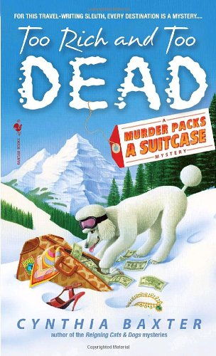 Image of Too Rich and Too Dead (Murder Packs a Suitcase Mysteries)