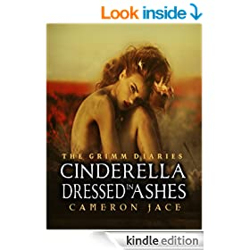 Cinderella Dressed in Ashes ( Book #2 in the Grimm Diaries )