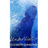 Underwaterby Elizabeth Diamond