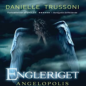 Engleriget - Angelopolis [Angels of Angelopolis] | [Danielle Trussoni]