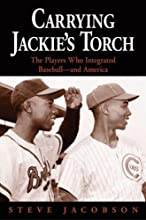 Carrying Jackie39s Torch The Players Who Integrated Baseball-And America