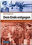 """ZEITGESCHICHTE - Dem Ende entgegen - Mit dem Fallschirm-Panzerfüsilierbataillon 2 """"Hermann Göring"""" in Ostpreußen 1944/45 - FLECHSIG Verlag"""