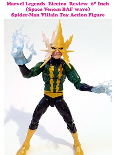 "Marvel Legends Electro Review 6"" Inch (Space Venom BAF wave) Spider-Man Villain Toy Action Figure"
