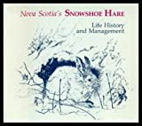 img - for Nova Scotia's Snowshoe Hare book / textbook / text book