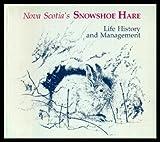 img - for Nova Scotia's Snowshoe Hare book / textbook / text book
