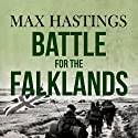 Battle for the Falklands Audiobook by Max Hastings Narrated by Cameron Stewart