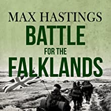 Battle for the Falklands (       UNABRIDGED) by Max Hastings Narrated by Cameron Stewart