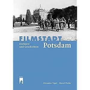 Filmstadt Potsdam: Drehorte und Geschichten