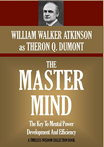 THE MASTER MIND: The Key To Mental Power Development And Efficiency (Timeless Wisdom Collection) (The Mind Master compare prices)