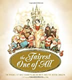 img - for The Fairest One of All: The Making of Walt Disney's Snow White and the Seven Dwarfs book / textbook / text book