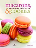 img - for Macarons, brownies, cupcakes y cookies / Macaroons, Brownies, Cupcakes and Cookies: Bocaditos de pasion / Bites of Passion (Spanish Edition) book / textbook / text book