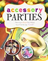 "Accessory Parties: Planning a Party that Makes Your Friends Say ""Cool!"""