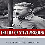 American Legends: The Life of Steve McQueen |  Charles River Editors
