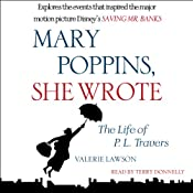 Mary Poppins, She Wrote: The Life of P. L. Travers | [Valerie Lawson]
