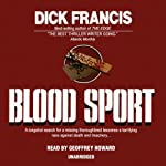 Blood Sport (       UNABRIDGED) by Dick Francis Narrated by Geoffrey Howard