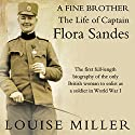 A Fine Brother: The Life of Captain Flora Sandes Audiobook by Louise Miller Narrated by Rachel Atkins