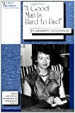 """A Good Man is Hard to Find"": Flannery OConnor (Women Writers: Texts and Contexts)"