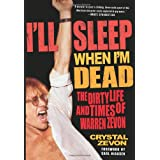 I'll Sleep When I'm Dead: The Dirty Life and Times of Warren Zevon ~ Crystal Zevon