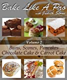 Bake Like A Pro Volume 2 - Scones, Buns, Chocolate Cake, Carrot Cake and Pancakes (Bake Like A Pro with Judith Stone)