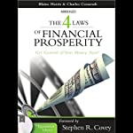 The 4 Laws of Financial Prosperity: Get Control of Your Money Now! | Blaine Harris,Charles Coonradt