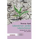 """Lebenskrisen werden Lebenschancen (HERDER spektrum)von """"Verena Kast"""""""