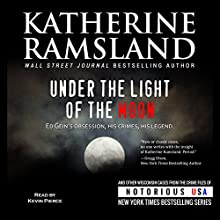 Under the Light of the Moon: Wisconsin, Notorious USA (       UNABRIDGED) by Katherine Ramsland Narrated by Kevin Pierce