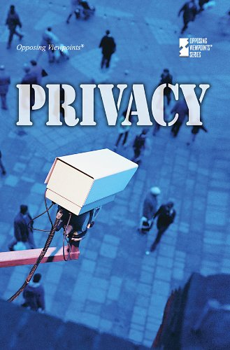 Privacy (Opposing Viewpoints)