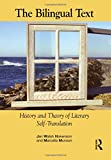 The Bilingual Text: History and Theory of Literary Self-Translation