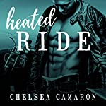 Heated Ride: Hellions Motorcycle Club Series, Book 6 | Chelsea Camaron