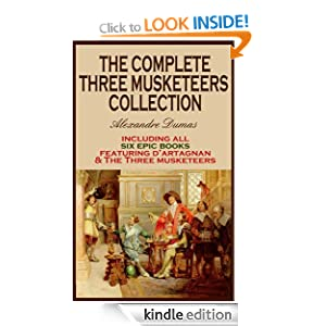 THE COMPLETE THREE MUSKETEERS COLLECTION (illustrated, complete, and unabridged)