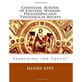 Christian School of Esoteric Wisdom, Philosophy and Theological Beliefs: Searching for Truth?