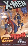Time's Arrow: The Future (X-Men & Spider-Man, No 3) (0425165000) by Tom Defalco