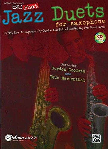 Gordon Goodwin's Big Phat Jazz Duets for Saxophone