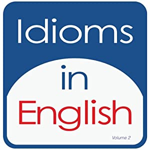 Idioms in English, Volume 2   [Kathy L. Hans]