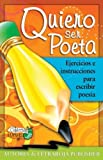 Quiero ser poeta: Ejercicios e instrucciones para escribir poesia (Spanish Edition) [Paperback]