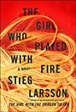 The Girl Who Played with Fire: Book Two Of The Millennium Trilogy