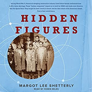 Hidden Figures: The American Dream and the Untold Story of the Black Women Mathematicians Who Helped Win the Space Race Audiobook