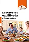 img - for La alimentacion equilibrada en la vida moderna (Spanish Edition) book / textbook / text book