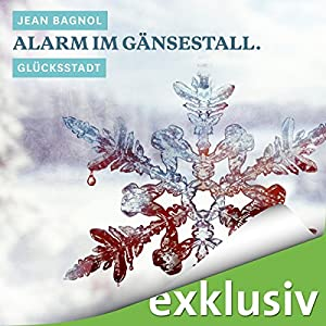 Alarm im Gänsestall. Glücksstadt (Winterkrimi) Hörbuch