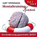 Veränderung geschieht jetzt (Mentaltraining-Kursus - Teil 3) Hörbuch von Kurt Tepperwein Gesprochen von: Kurt Tepperwein