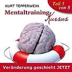 Veränderung geschieht jetzt (Mentaltraining-Kursus - Teil 3) | Kurt Tepperwein