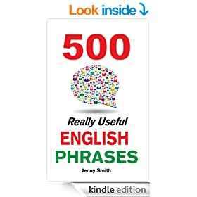 500 Really Useful English Phrases: (150 Series Vol 1-3, Plus 50 Bonus Phrases).: From Intermediate to Advanced (150 Really Useful English Phrases)