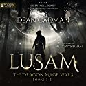 Lusam: The Dragon Mage Wars, Books 1-2 Audiobook by Dean Cadman Narrated by Alex Wyndham