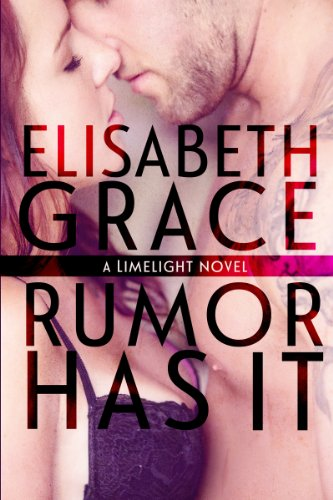 Rumor Has It (Limelight) by Elisabeth Grace