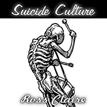 Suicide Culture: Why Modern Society Is Headed Towards a Social & Environmental Collapse Audiobook by Ross Claire Narrated by Sonny Dufault