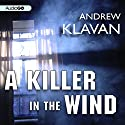 A Killer in the Wind Audiobook by Andrew Klavan Narrated by Andrew Klavan