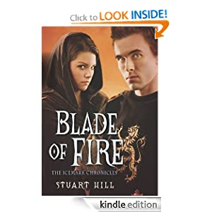 Blade of Fire (Chronicles of Icemark) Stuart Hill