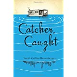 Catcher, Caught ~ Sarah Collins Honenberger